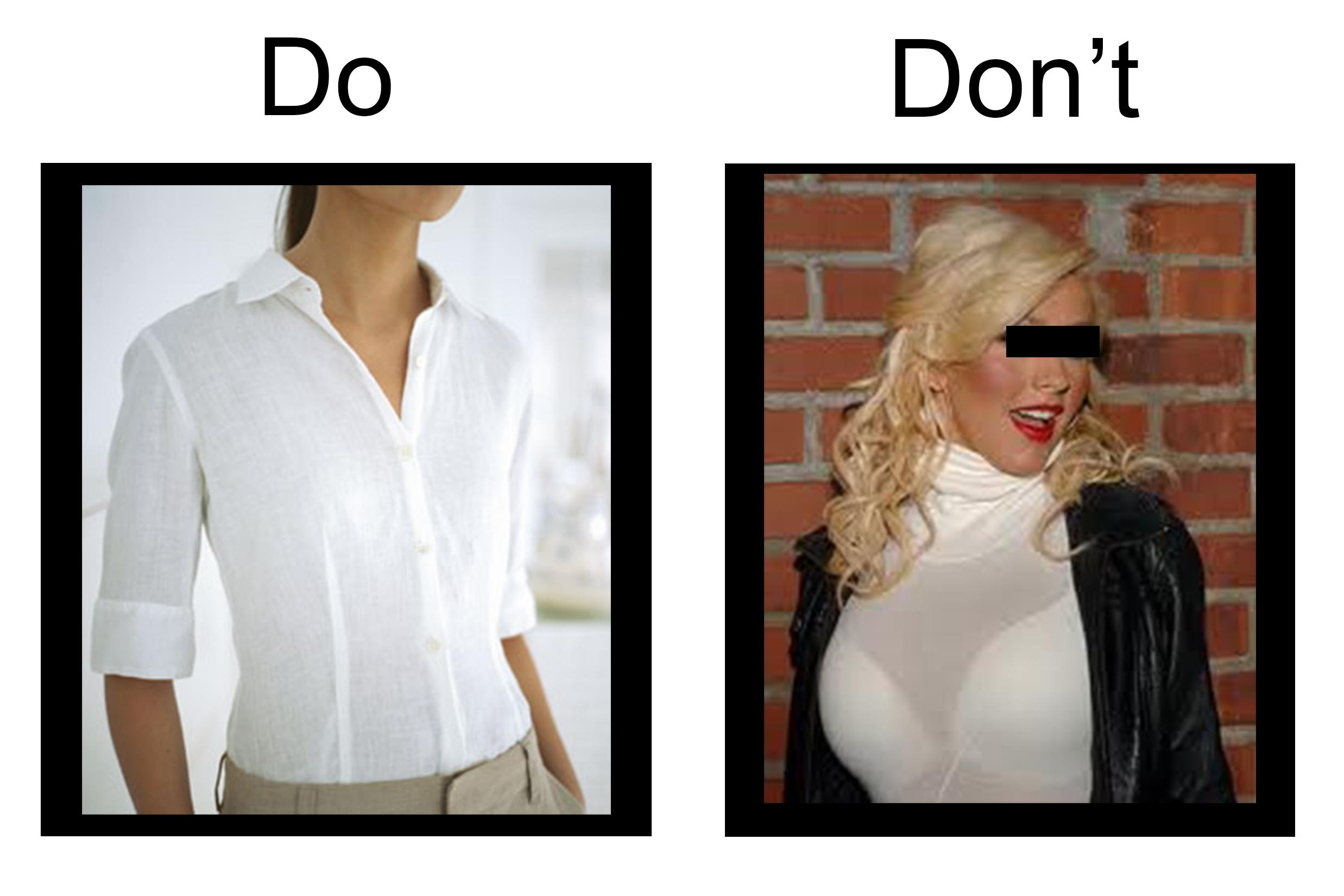 Fashion disasters you should avoid wonder wardrobes for White bra white shirt