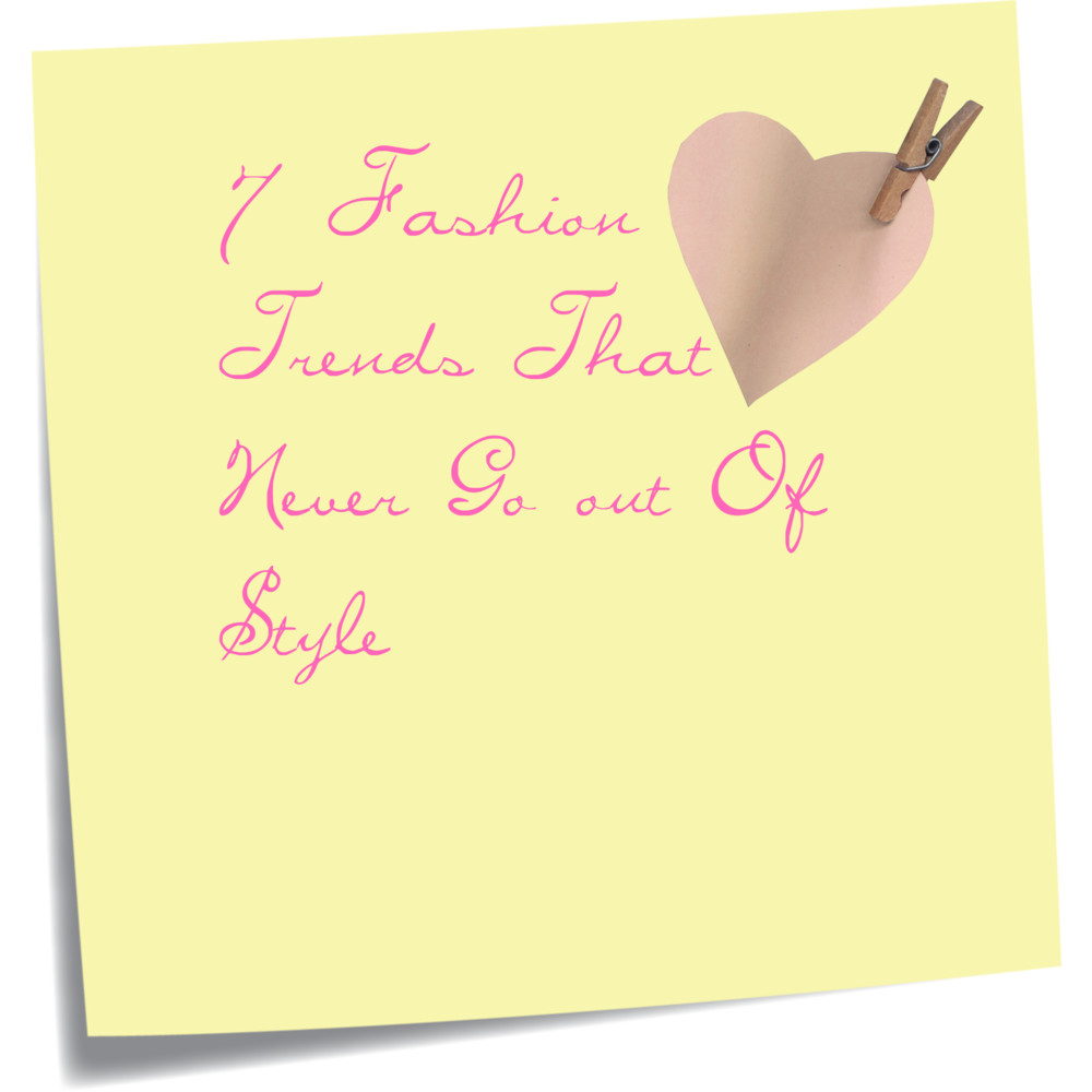 Fashion Trends That Never Go Out Of Style